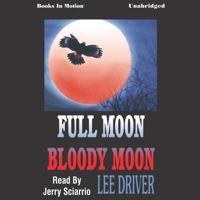 Full Moon Bloody Moon Audiobook, by Lee Driver