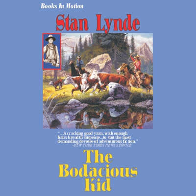 The Bodacious Kid (Abridged) Audiobook, by Stan Lynde