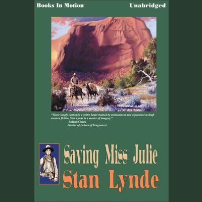 Saving Miss Julie Audiobook, by Stan Lynde