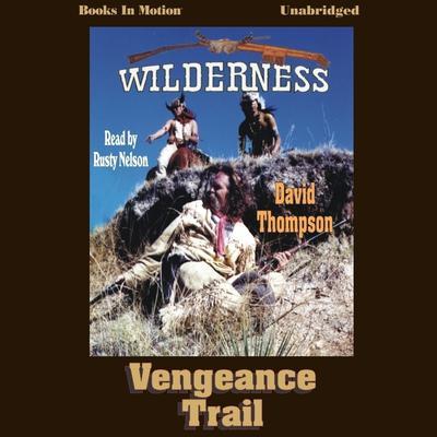 Vengeance Trail Audiobook, by David Thompson