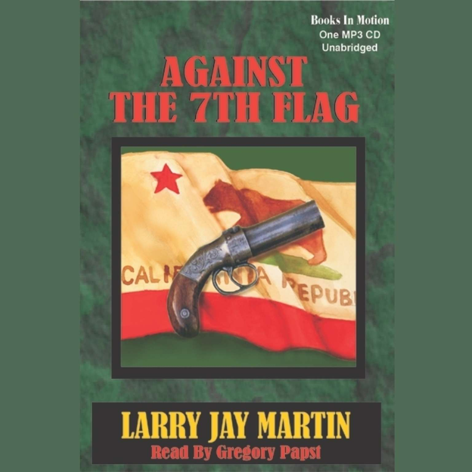 Against the 7th Flag Audiobook, by Larry Jay Martin