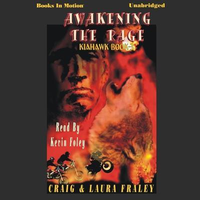 Awakening the Rage Audiobook, by Craig & Laura Fraley