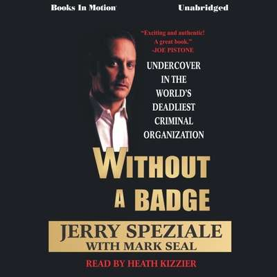 Without a Badge Audiobook, by Jerry Speziale with Mark Seal