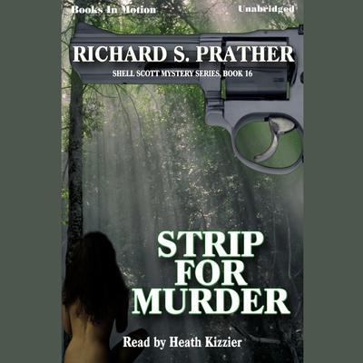 Strip for Murder Audiobook, by Richard Prather