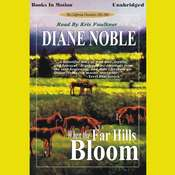 When the Far Hills Bloom Audiobook, by Diane Noble