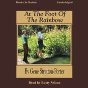 At The Foot of the Rainbow Audiobook, by Gene Stratton Porter