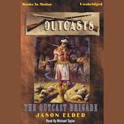The Outcast Brigade Audiobook, by Jason Elder