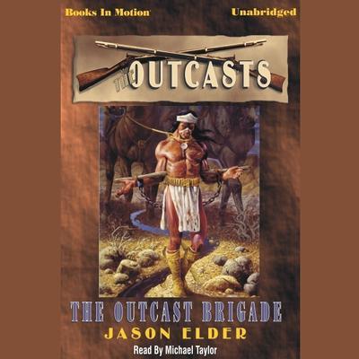 The Outcast Brigade Audiobook, by Jason Elder