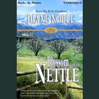 The Blossom and the Nettle Audiobook, by Diane Noble