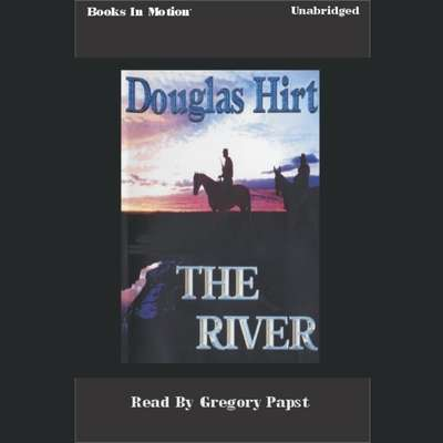The River Audiobook, by Douglas Hirt