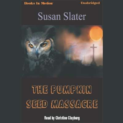 The Pumpkin Seed Massacre Audiobook, by Susan Slater