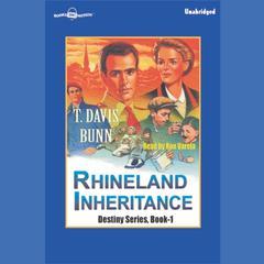 Rhineland Inheritance Audiobook, by T. Davis Bunn