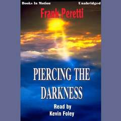 Piercing the Darkness Audiobook, by Frank Peretti