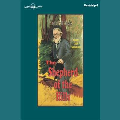 Shepherd of the Hills Audiobook, by Harold Bell Wright