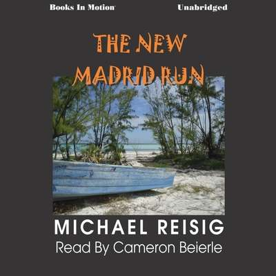 The New Madrid Run Audiobook, by Michael Reisig