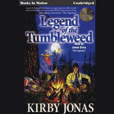Legend of the Tumbleweed Audiobook, by Kirby Jonas