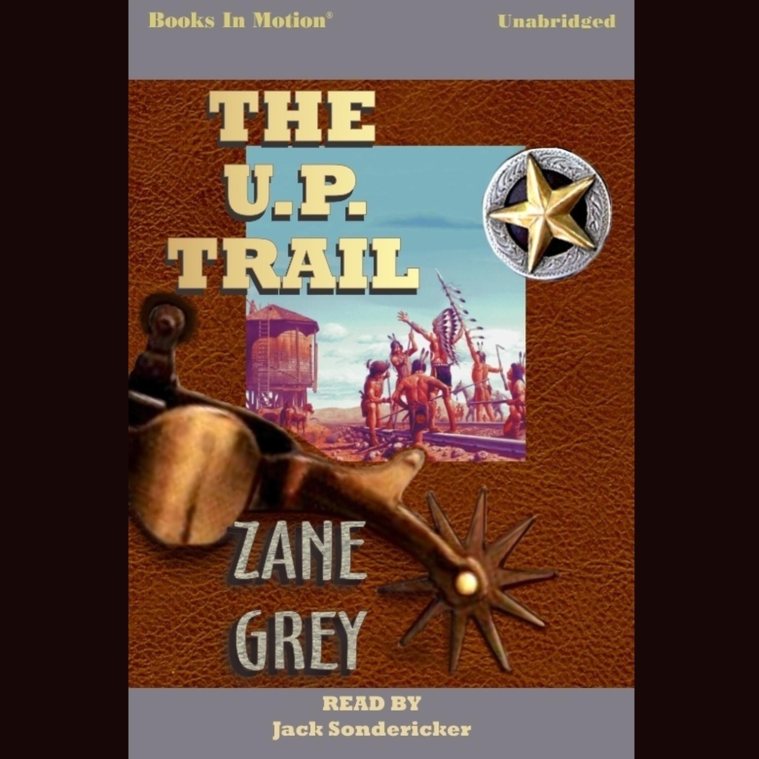 The U. P. Trail Audiobook, by Zane Grey