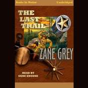 The Last Trail Audiobook, by Zane Grey