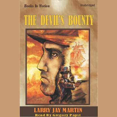 The Devils Bounty Audiobook, by Larry Jay Martin