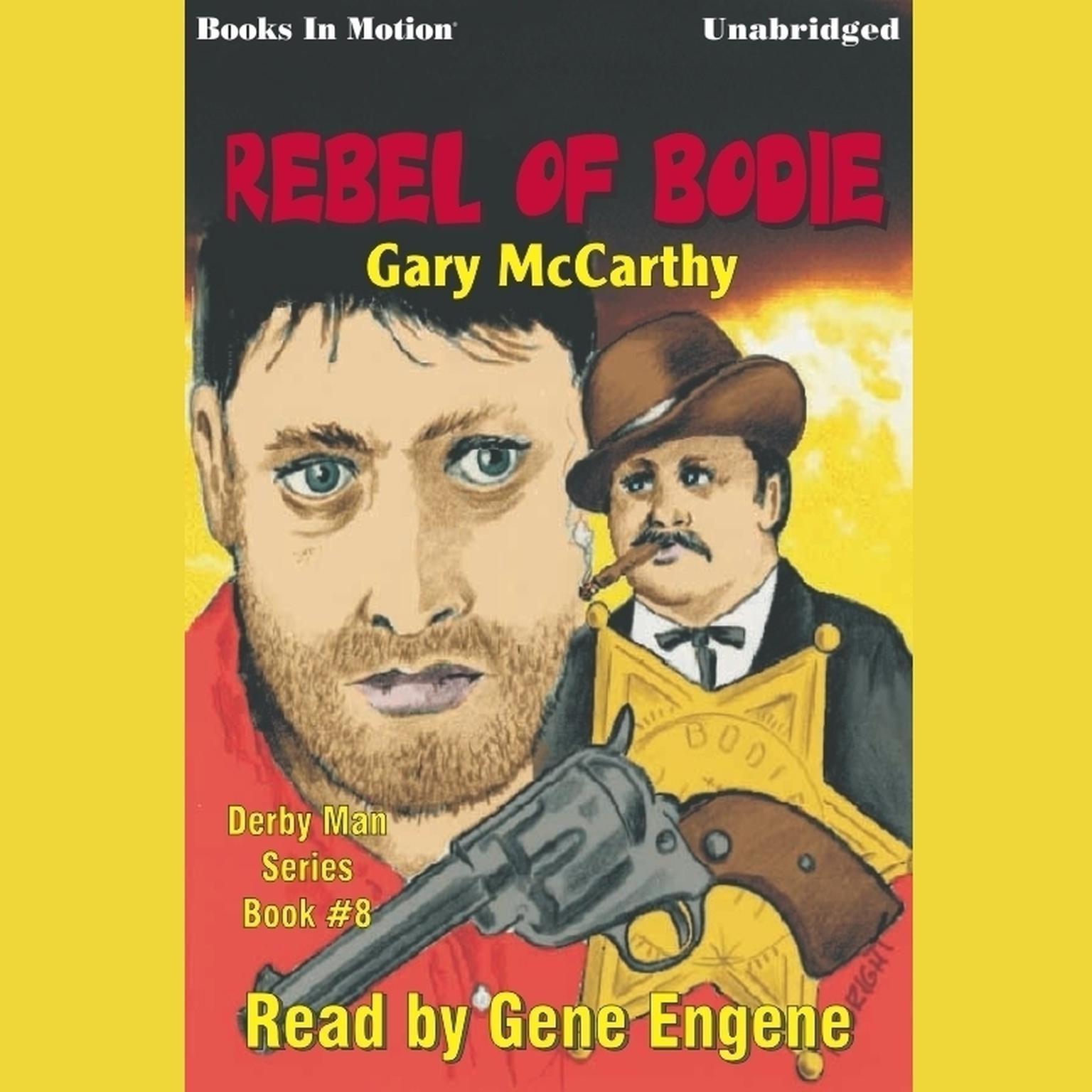 The Rebel Of Bodie Audiobook, by Gary McCarthy