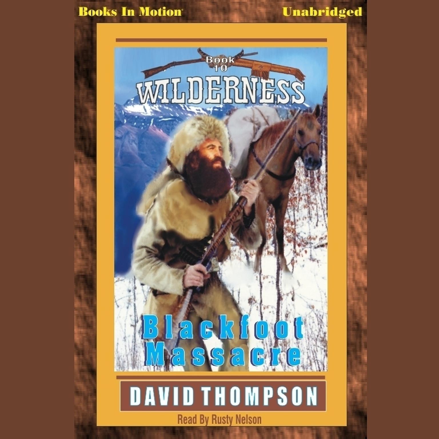 Blackfoot Massacre Audiobook, by David Thompson
