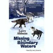 Missing in the Boundary Waters Audiobook, by Larry Ahlman