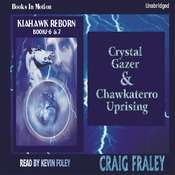 Crystal Gazer/Chawkaterro Uprising Audiobook, by Craig Fraley