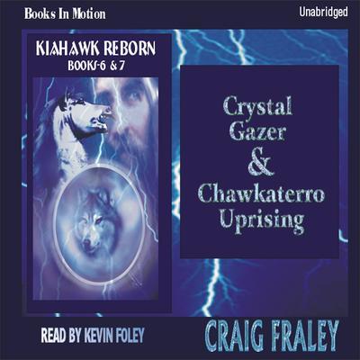 Crystal Gazer/Chawkaterro Uprising Audiobook, by Craig Fraley
