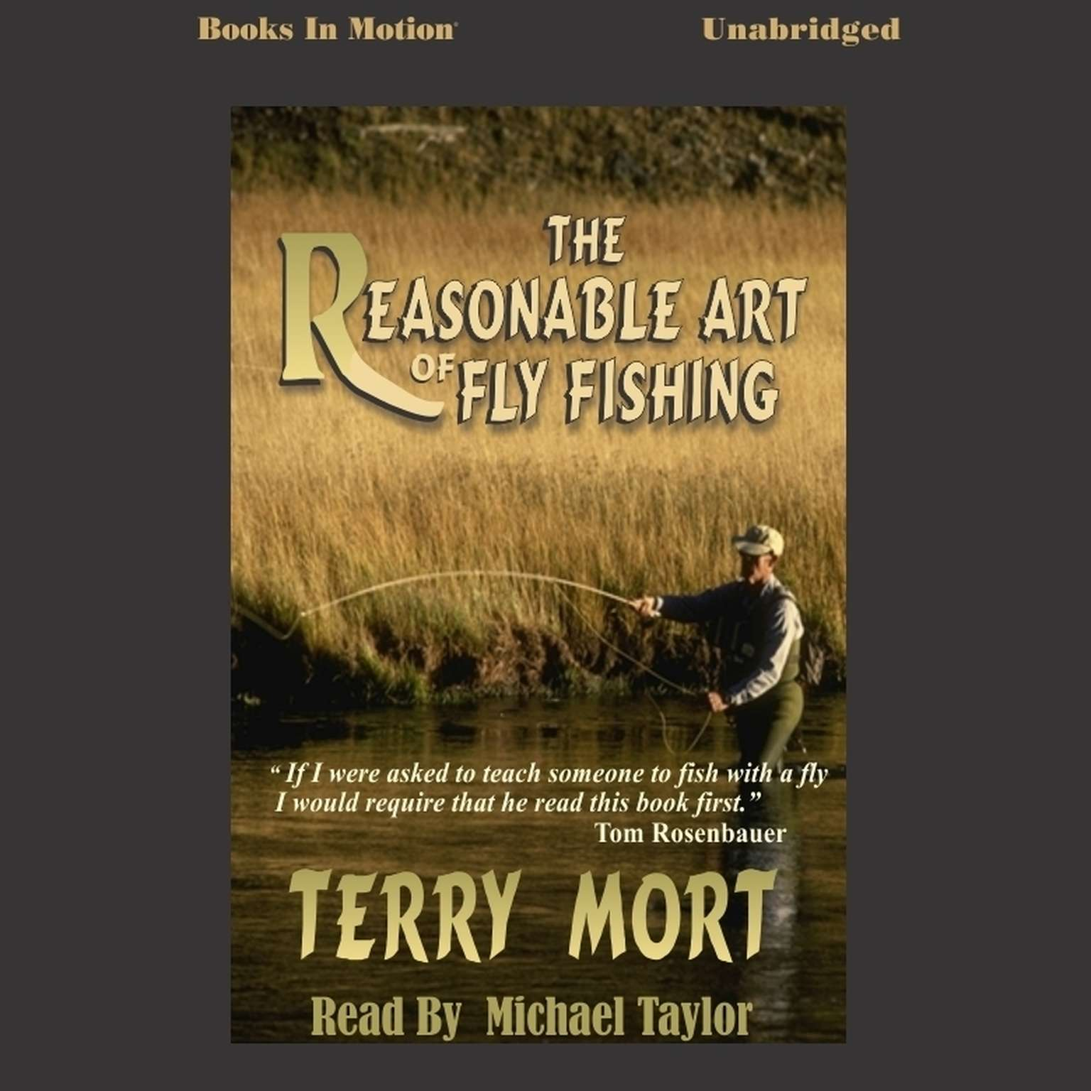 The Reasonable Art of Fly Fishing Audiobook, by Terry Mort