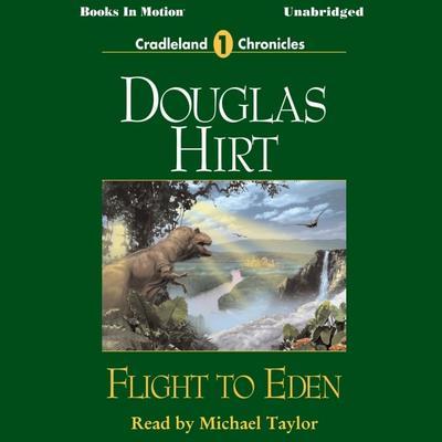 Flight to Eden Audiobook, by Douglas Hirt