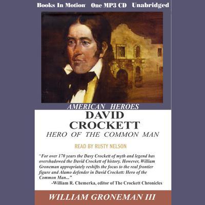 David Crockett, Hero of the Common Man Audiobook, by William Gronemann