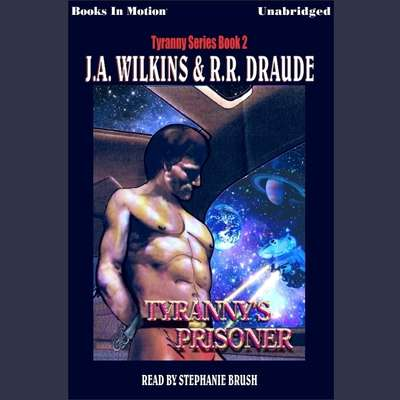Tyrannys Prisoner Audiobook, by J.A. Wilkins