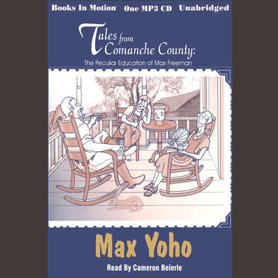 Tales from Comanche County Audiobook, by Max Yoho