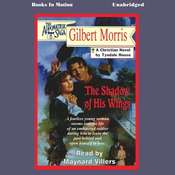The Shadow of his Wings Audiobook, by Gilbert Morris