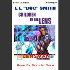 Children of the Lens Audiobook, by E.E. 'Doc' Smith