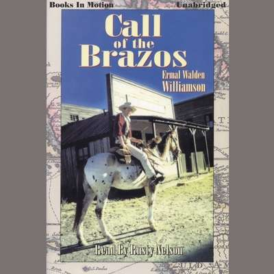 Call of the Brazos Audiobook, by Ermal Walden Williamson