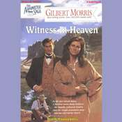 Witness in Heaven Audiobook, by Gilbert Morris