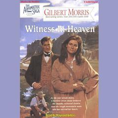 Witness in Heaven Audiobook, by Gilbert Morris