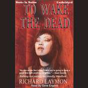 To Wake the Dead Audiobook, by Richard Laymon