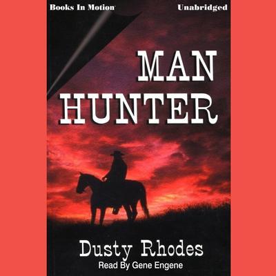 Man Hunter Audiobook, by Dusty Rhodes