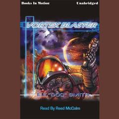 The Vortex Blaster Audiobook, by E.E. 'Doc' Smith