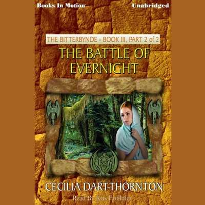 Battle Of Evernight, The Part 2 Audiobook, by Cecilia Dart-Thornton