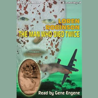 The Man Who Died Twice Audiobook, by Loren Robinson