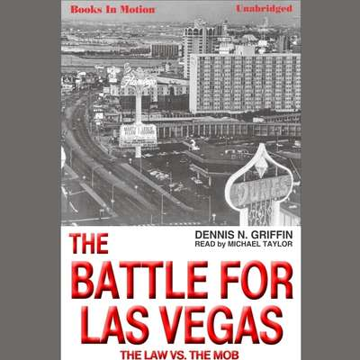 The Battle For Las Vegas Audiobook, by Dennis N. Griffin