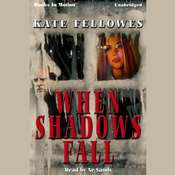 When Shadows Fall Audiobook, by Kate Fellowes