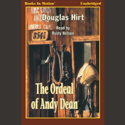 The Ordeal of Andy Dean Audiobook, by Douglas Hirt