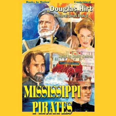 Mississippi Pirates Audiobook, by Douglas Hirt