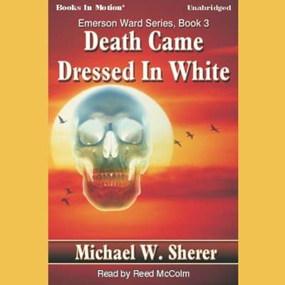 Death Came Dressed In White Audiobook, by Michael Sherer