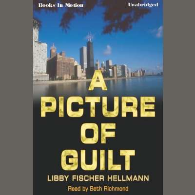 A Picture Of Guilt Audiobook, by Libby Fischer Hellmann