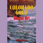 Colorado Gold Audiobook, by Douglas Hirt